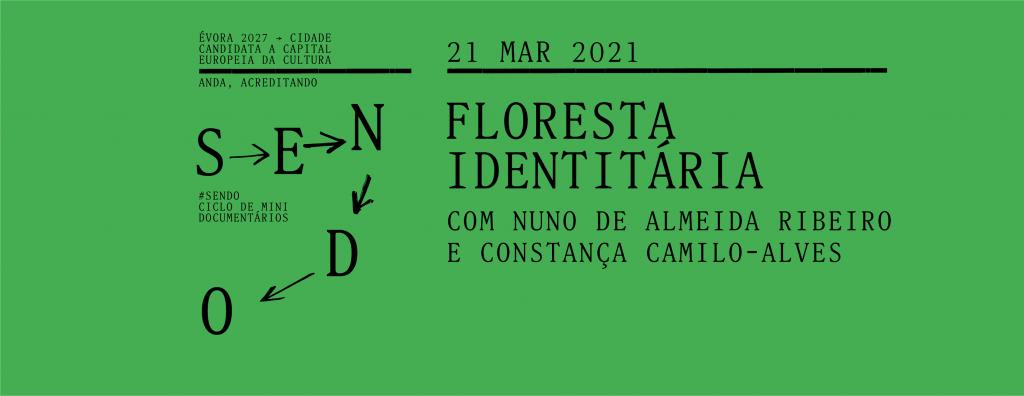 SENDO Floresta Identitária, com Nuno de Almeida Ribeiro e Constança Camilo-Alves